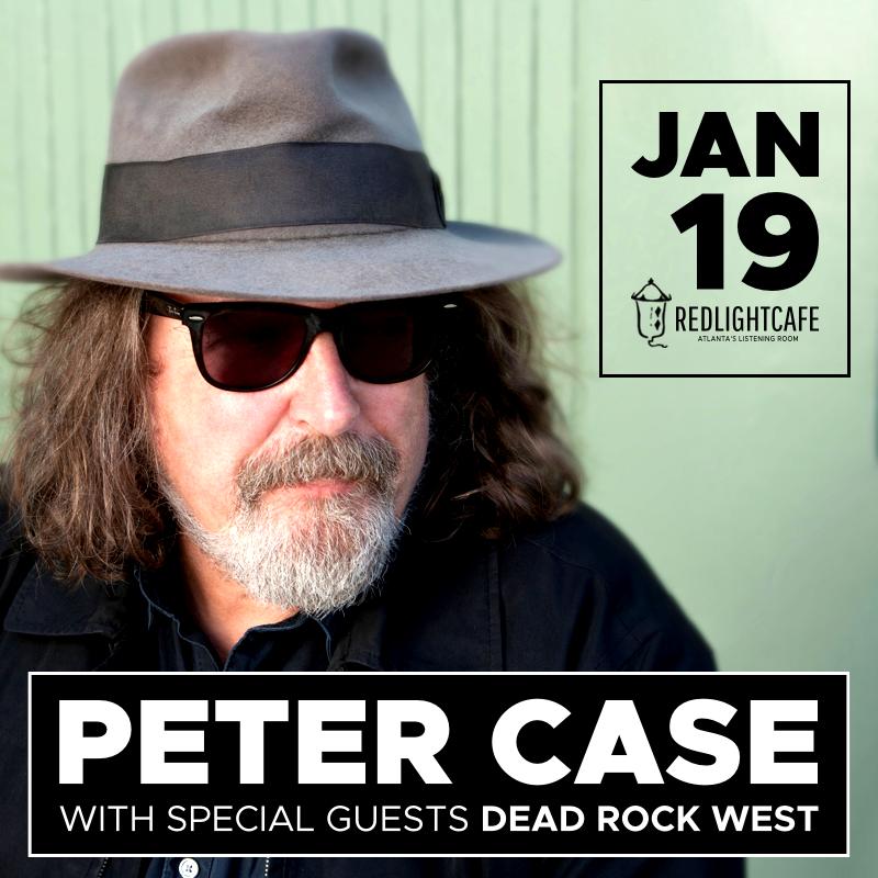 Peter Case w/ special guests Dead Rock West — January 19, 2018 — Red Light Café, Atlanta, GA