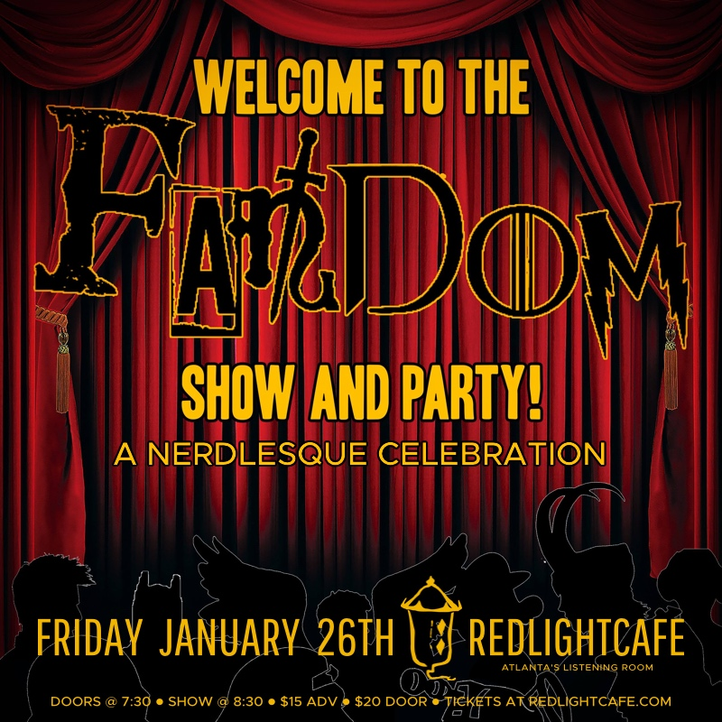 Welcome the The FANDom: A Nerdlesque Celebration — January 26, 2018 — Red Light Café, Atlanta, GA