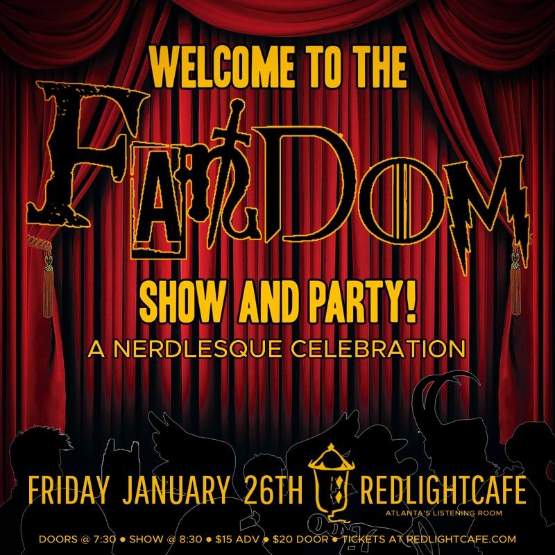 Welcome the The FANDom: A Nerdlesque Celebration — January 26, 2018 — Red Light Café, Atlanta, GA