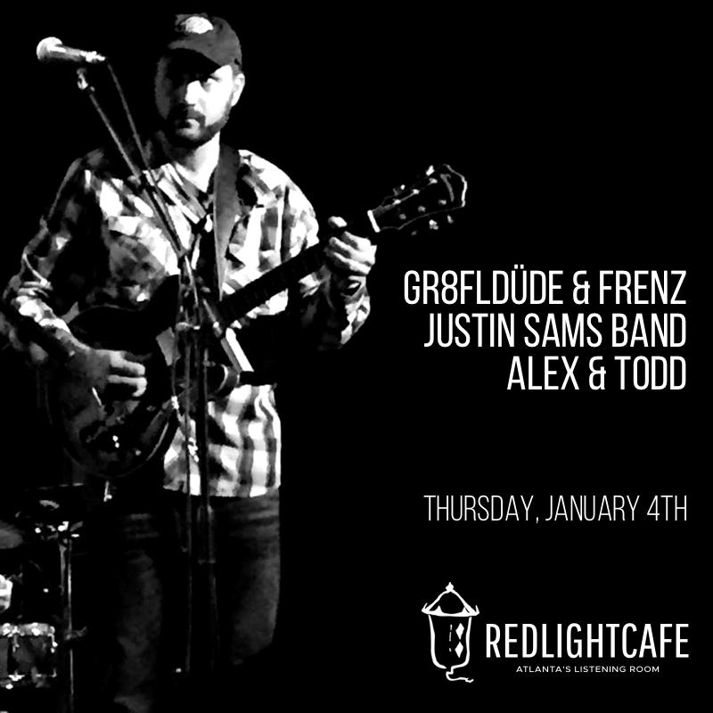 gr8FLdüde & frenz + The Justin Sams Band + Alex & Todd — January 4, 2018 — Red Light Café, Atlanta, GA