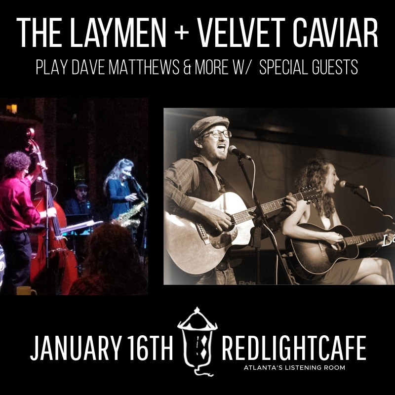 The Laymen Play Dave Matthews + Velvet Caviar w/ special guests Marla Feeney and members of Yacht Rock and Rumours — January 16, 2018 — Red Light Café, Atlanta, GA