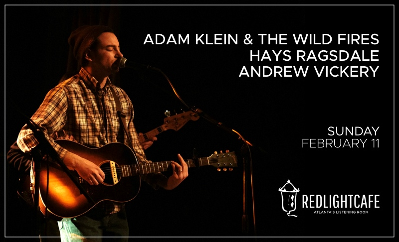 Adam Klein & the Wildfires w/ Hays Ragsdale + Andrew Vickery — February 11, 2018 — Red Light Café, Atlanta, GA