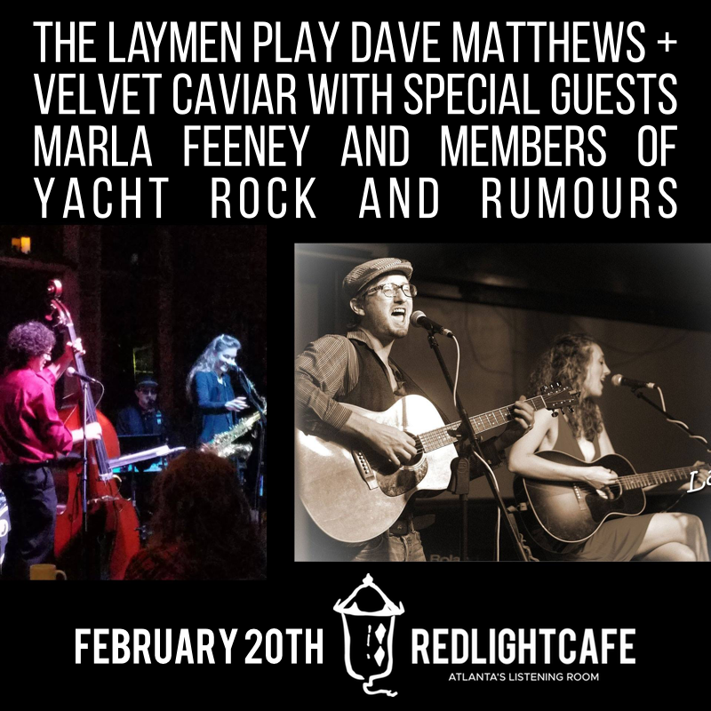 The Laymen Play Dave Matthews + Velvet Caviar w/ special guests Marla Feeney and members of Yacht Rock and Rumours — February 20, 2018 — Red Light Café, Atlanta, GA