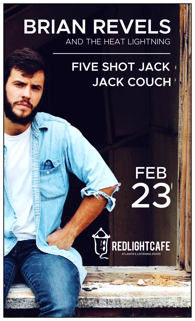 Brian Revels & The Heat Lightning w/ Five Shot Jack + Jack Couch — February 23, 2018 — Red Light Café, Atlanta, GA