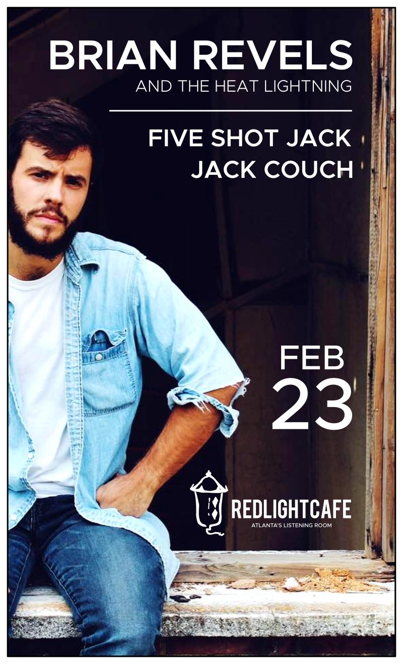 Brian Revels & The Heat Lightning w/ Five Shot Jack + Jack Couch — February 23, 2018 — Red Light Café, Atlanta, GA