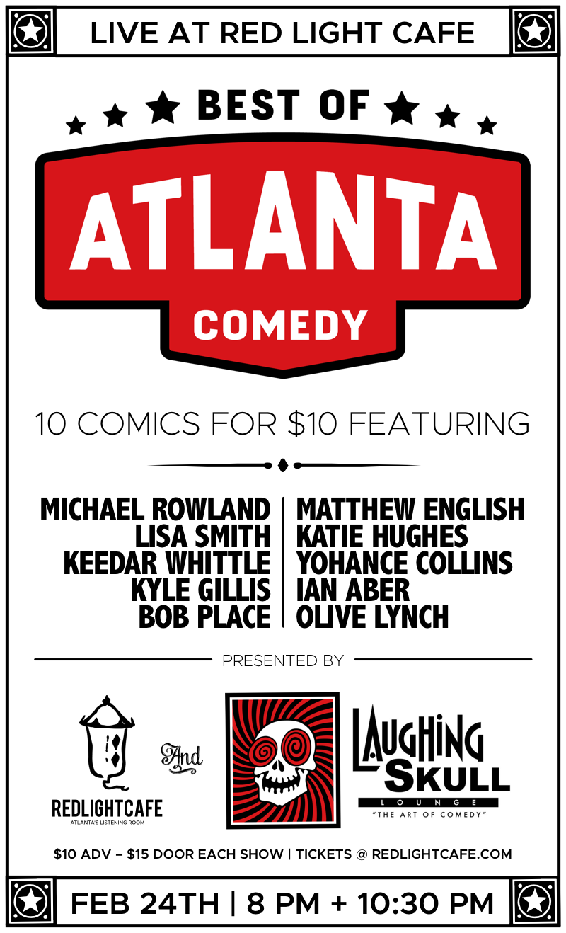 Best of Atlanta Comedy at Red Light Café presented by Laughing Skull Lounge (8pm Early Show) — February 24, 2018 — Red Light Café, Atlanta, GA