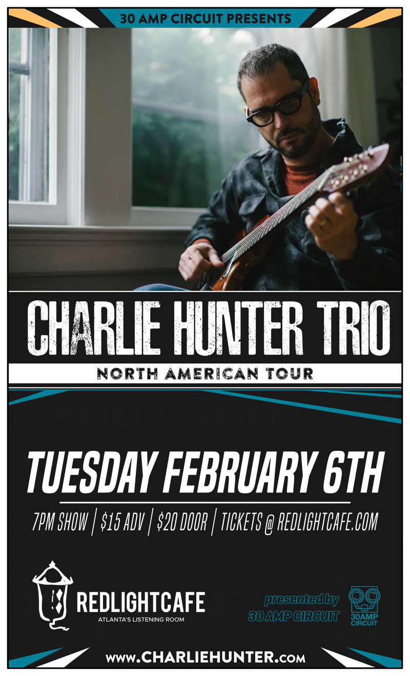 Charlie Hunter Trio — February 6, 2018 — Red Light Café, Atlanta, GA