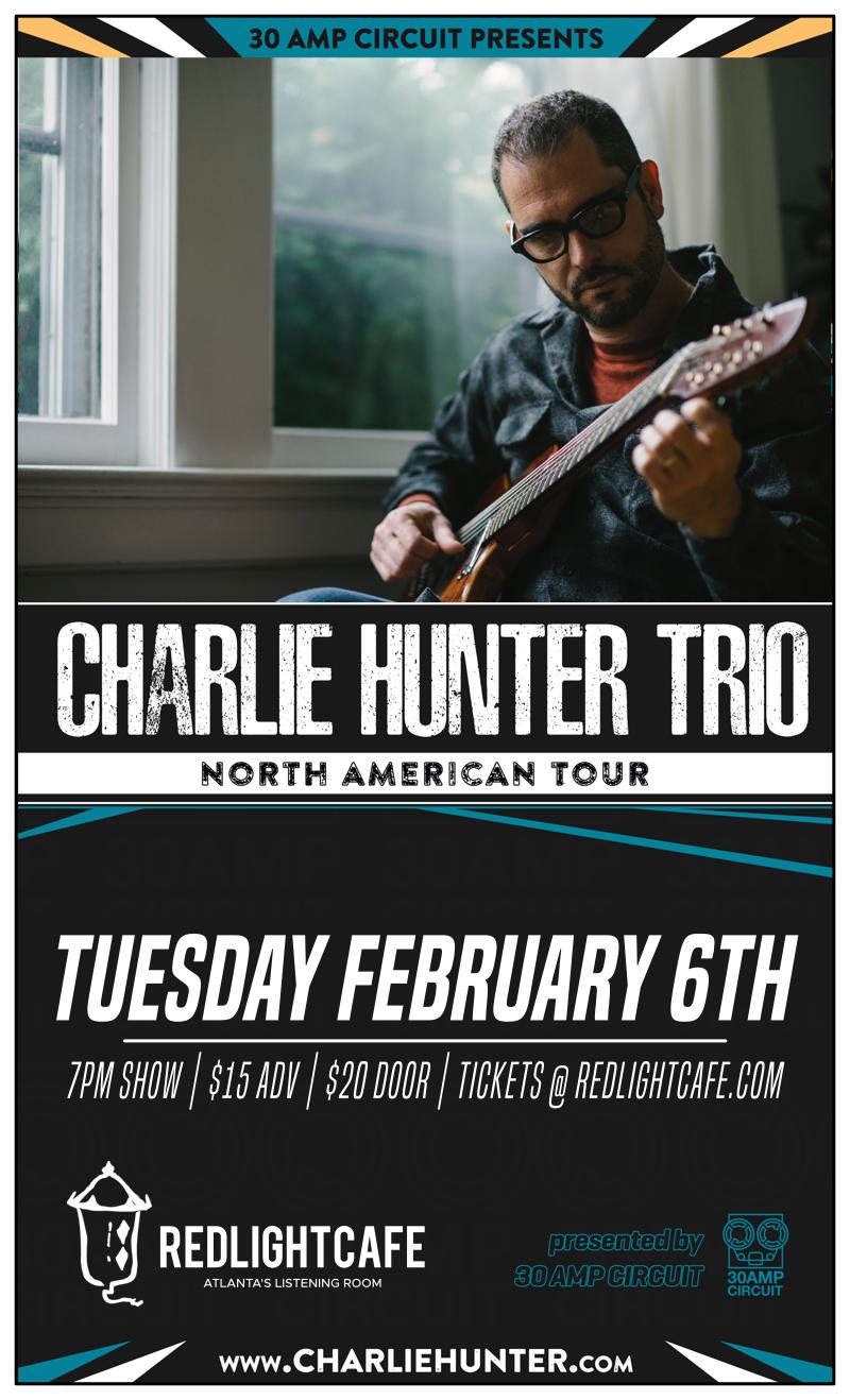 Charlie Hunter Trio — February 6, 2018 — Red Light Café, Atlanta, GA