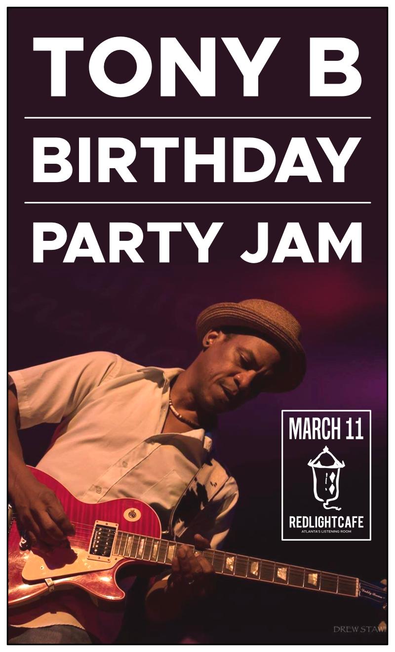 Tony B's Birthday Party Jam — March 11, 2018 — Red Light Café, Atlanta, GA
