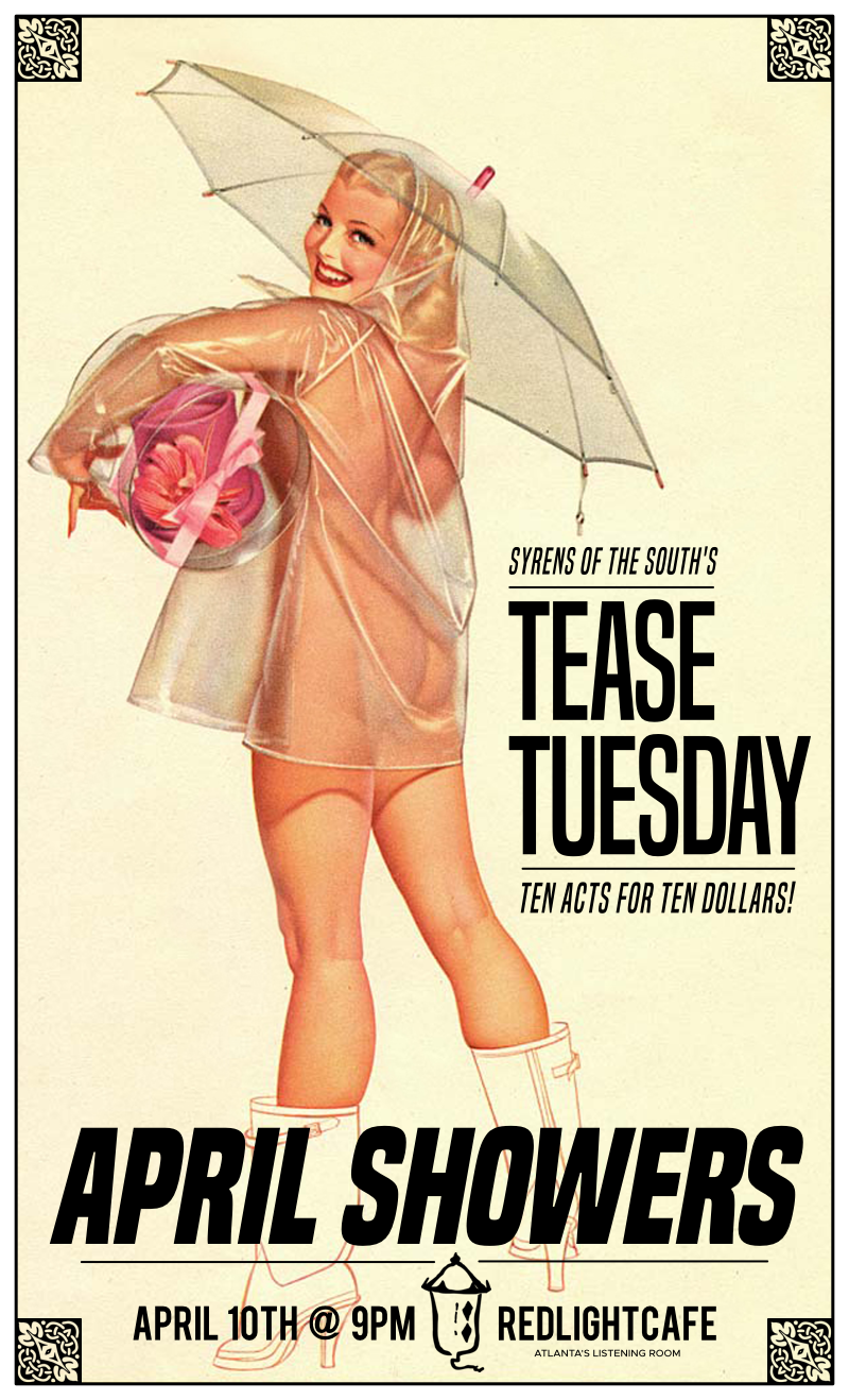 Tease Tuesday Burlesque: April Showers — April 10, 2018 — Red Light Café, Atlanta, GA