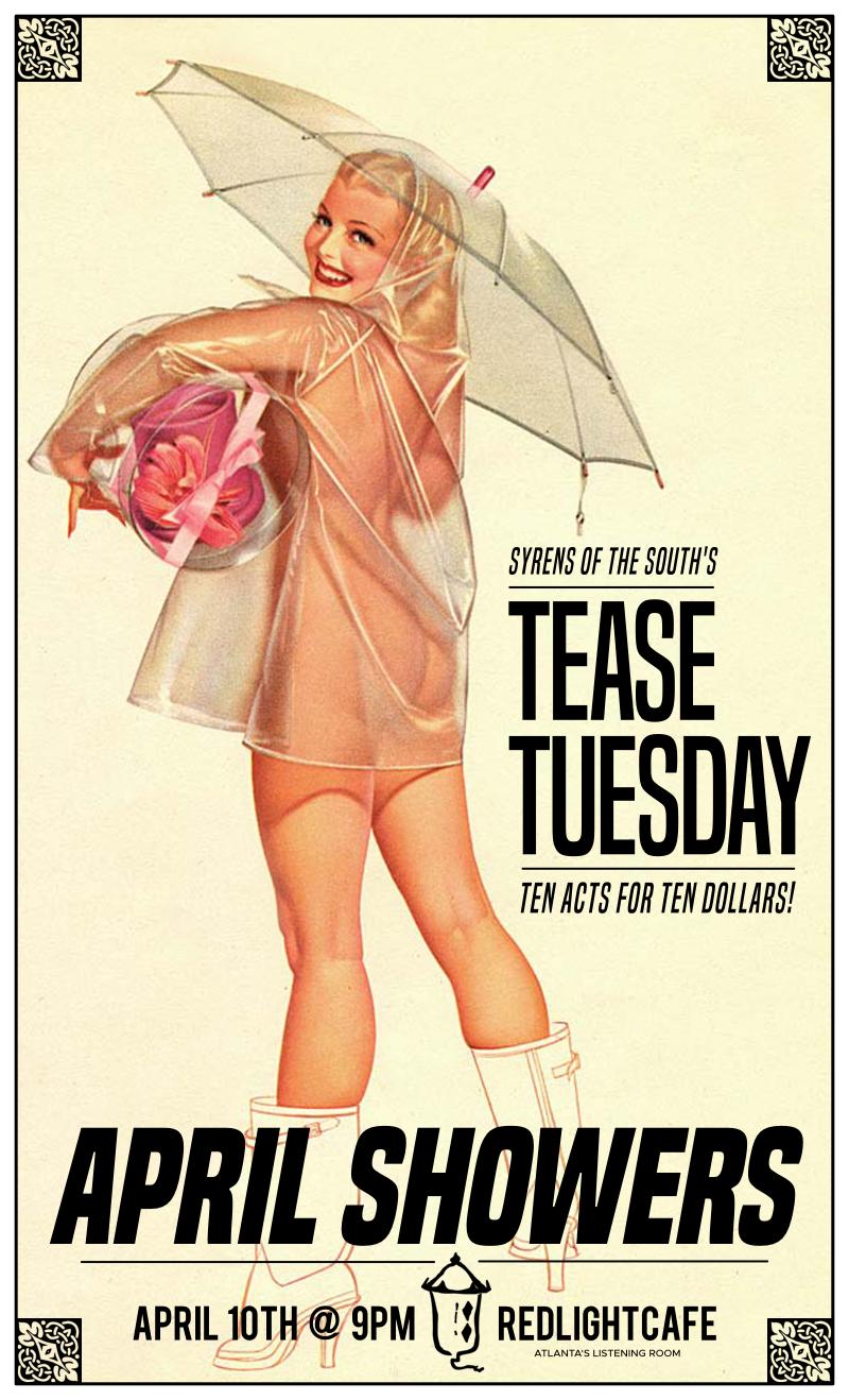 Tease Tuesday Burlesque: April Showers — April 10, 2018 — Red Light Café, Atlanta, GA
