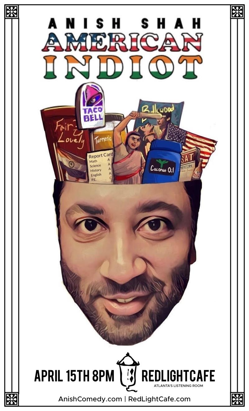 American Indiot with Anish Shah — April 15, 2018 — Red Light Café, Atlanta, GA