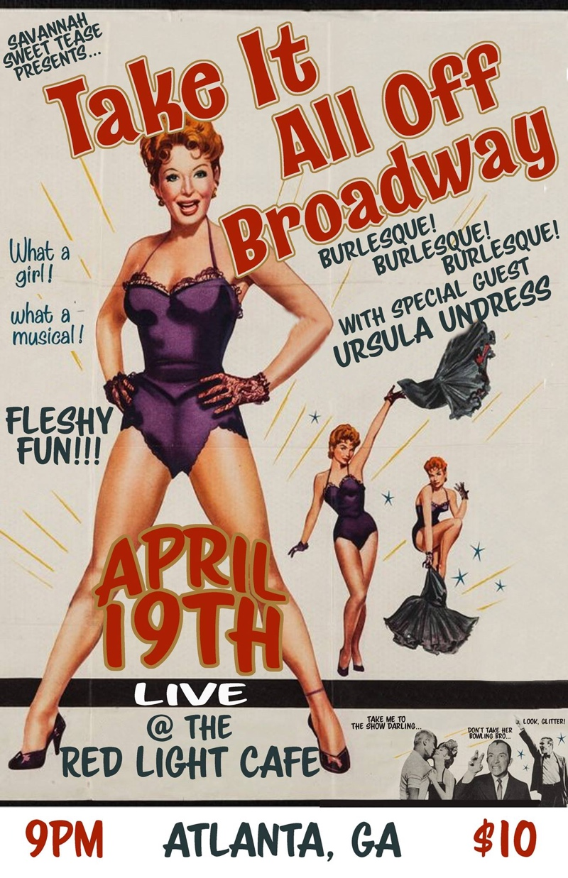 Take It All Off Broadway presented by The Savannah Sweet Tease Burlesque Revue — April 19, 2018 — Red Light Café, Atlanta, GA