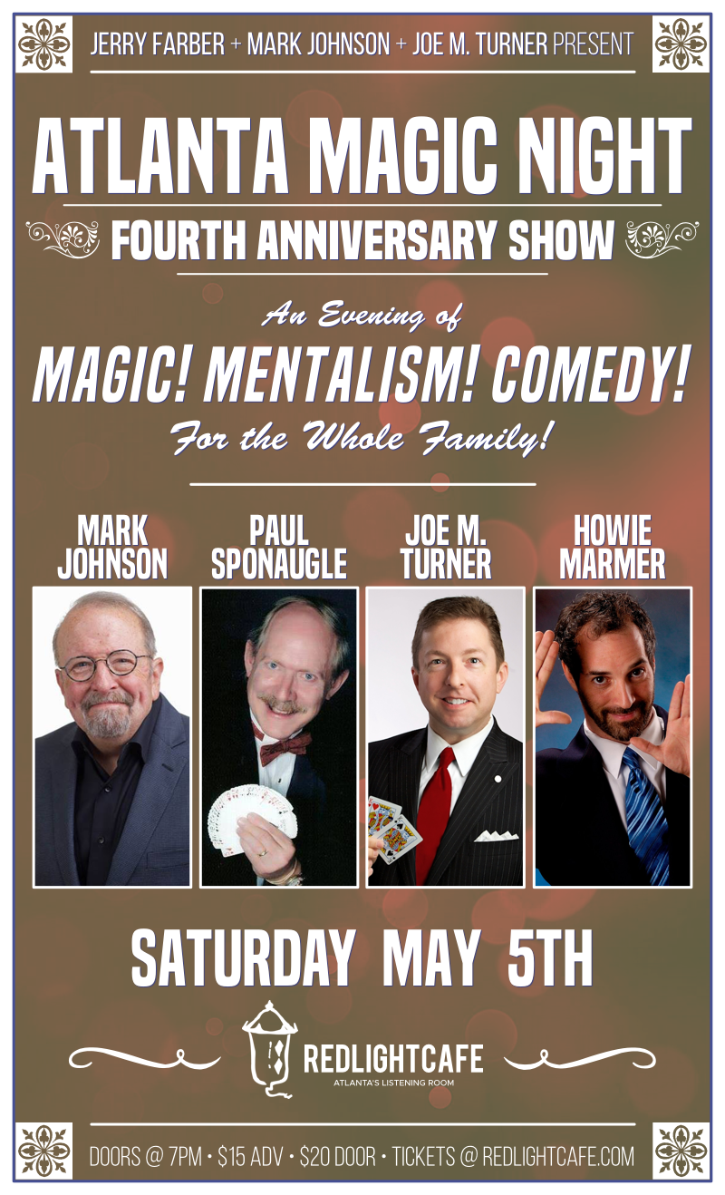 Atlanta Magic Night 4th Anniversary Show w/ Mark Johnson + Paul Sponaugle + Joe M. Turner + Howie Marmer — May 5, 2018 — Red Light Café, Atlanta, GA