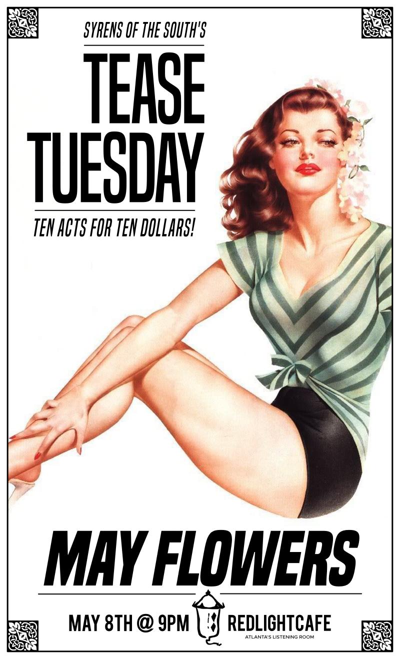 Tease Tuesday Burlesque: May Flowers — May 8, 2018 — Red Light Café, Atlanta, GA
