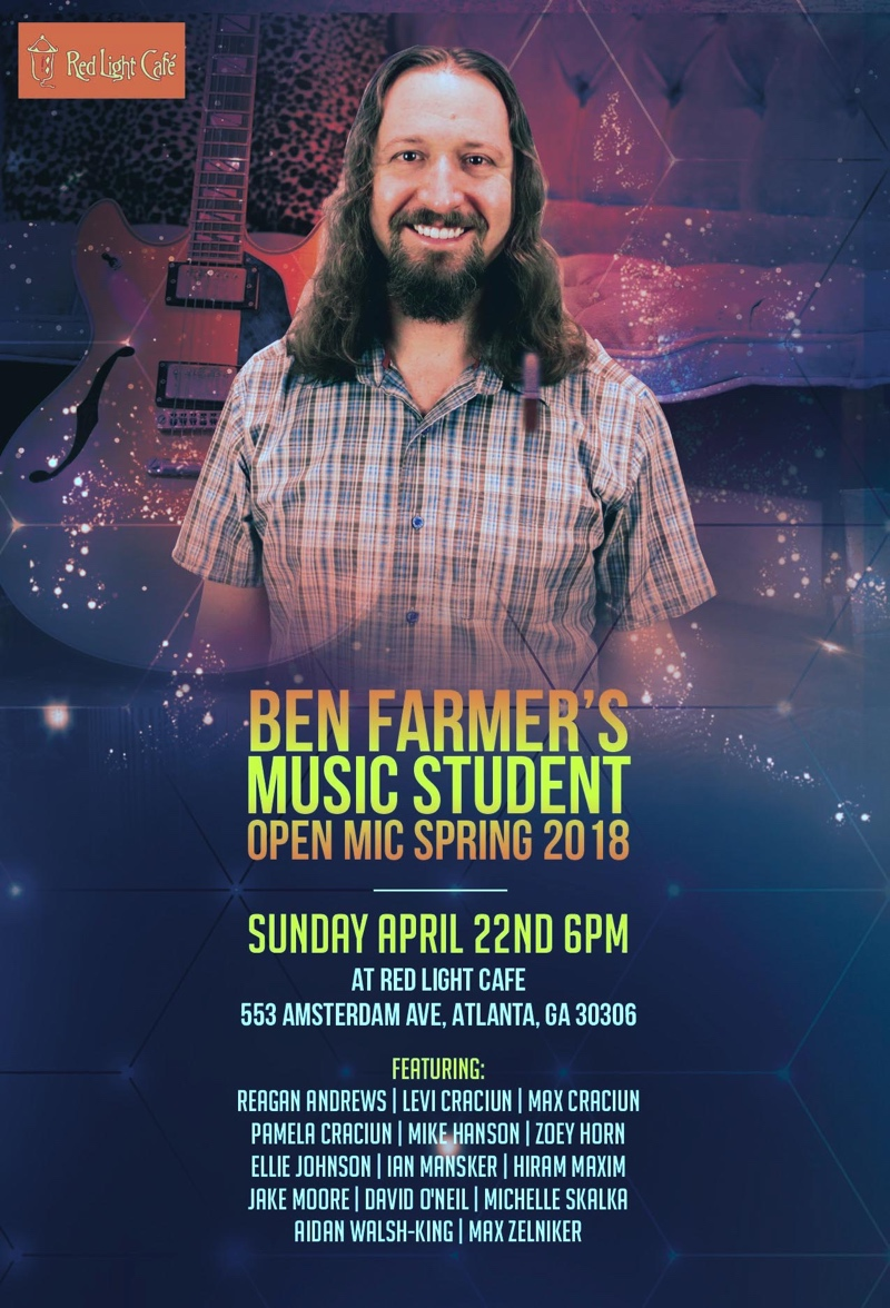 Ben Farmer's Music Student Open Mic Spring 2018 — April 22, 2018 — Red Light Café, Atlanta, GA