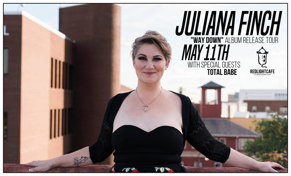 Juliana Finch 'Way Down' Album Release Tour w/ special guest Total Babe — May 11, 2018 — Red Light Café, Atlanta, GA