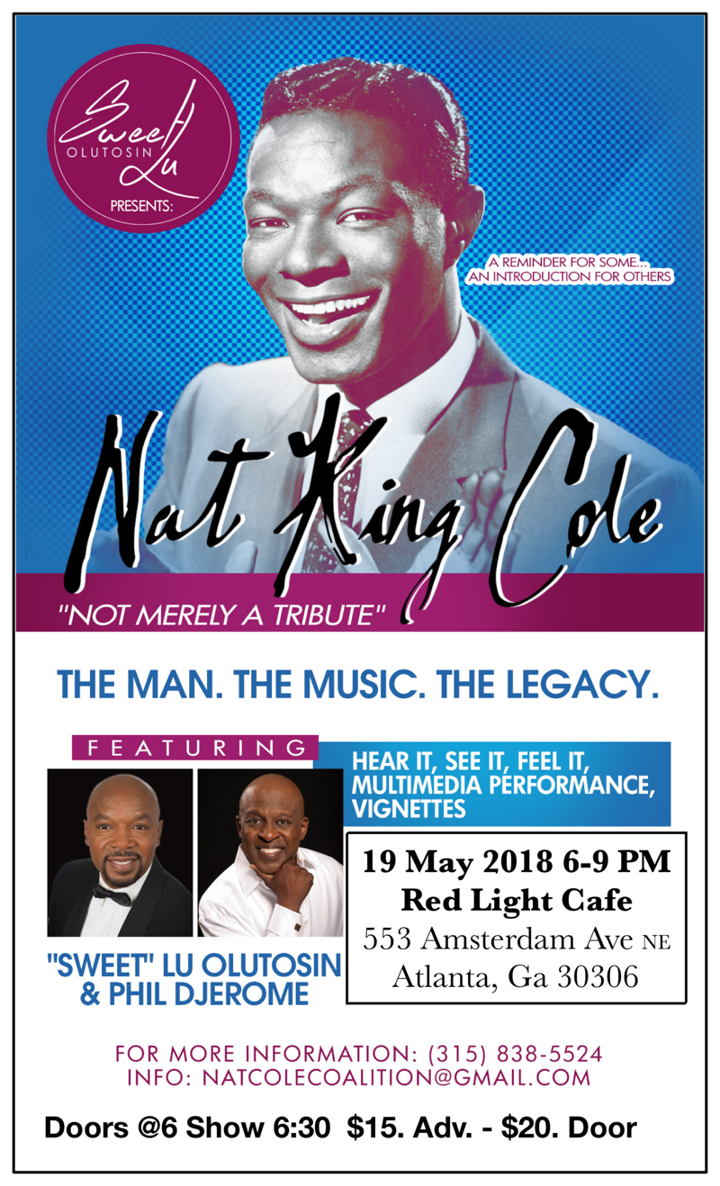 Sweet Lu Olutosin presents Nat King Cole: The Man, The Music, The Legacy — May 19, 2018 — Red Light Café, Atlanta, GA