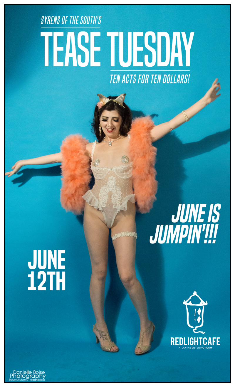 Tease Tuesday Burlesque: June is Jumpin'!!! — June 12, 2018 — Red Light Café, Atlanta, GA