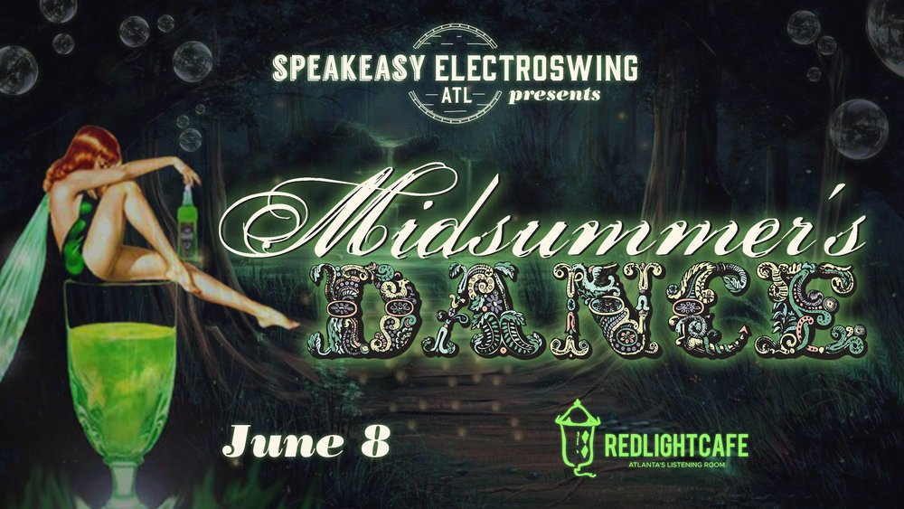 Speakeasy Electro Swing Atlanta presents The Midsummer's Dance — June 8, 2018 — Red Light Café, Atlanta, GA