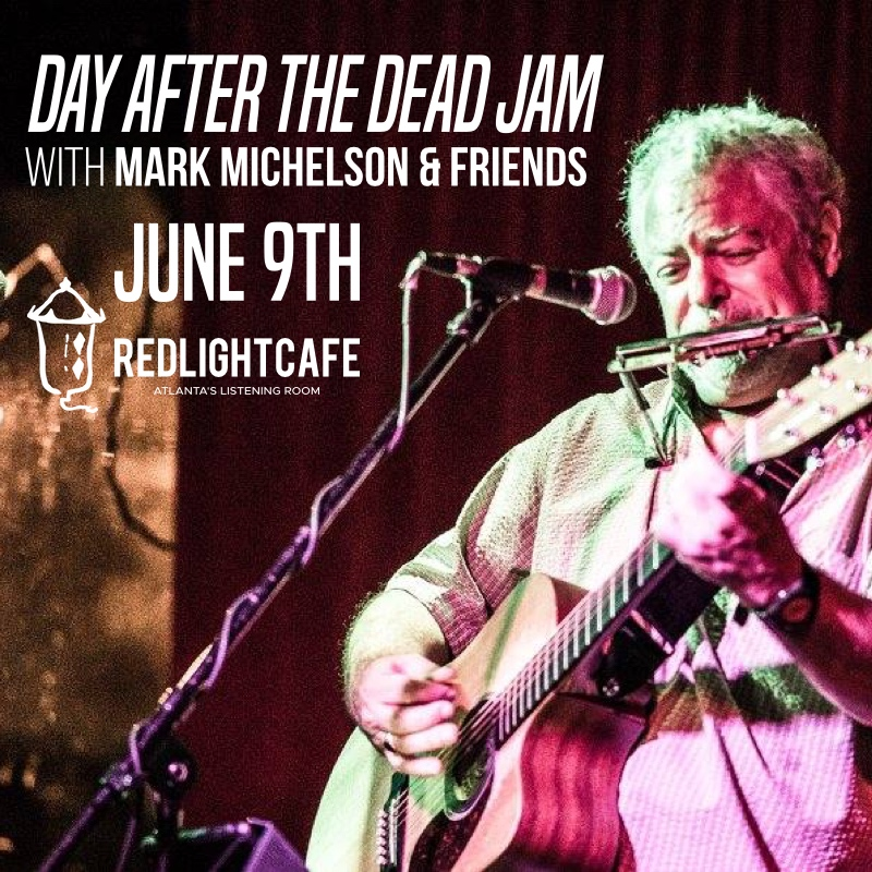 Day After the Dead Jam w/ Mark Michelson & Friends — June 9, 2018 — Red Light Café, Atlanta, GA