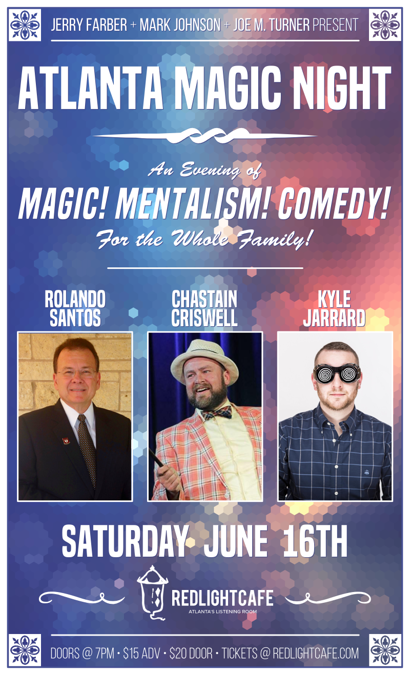 Atlanta Magic Night! w/ Rolando Santos + Chastain Criswell + Kyle Jarrard