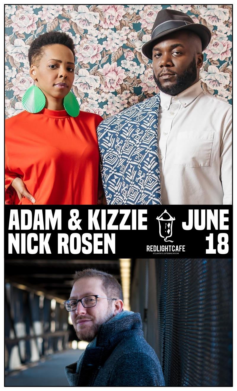 Adam & Kizzie w/ Nick Rosen — June 18, 2018 — Red Light Café, Atlanta, GA
