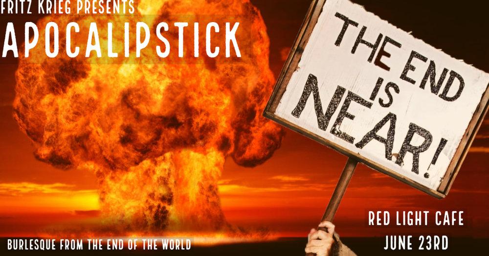 Apocalipstick: Burlesque from the End of the World — June 23, 2018 — Red Light Café, Atlanta, GA