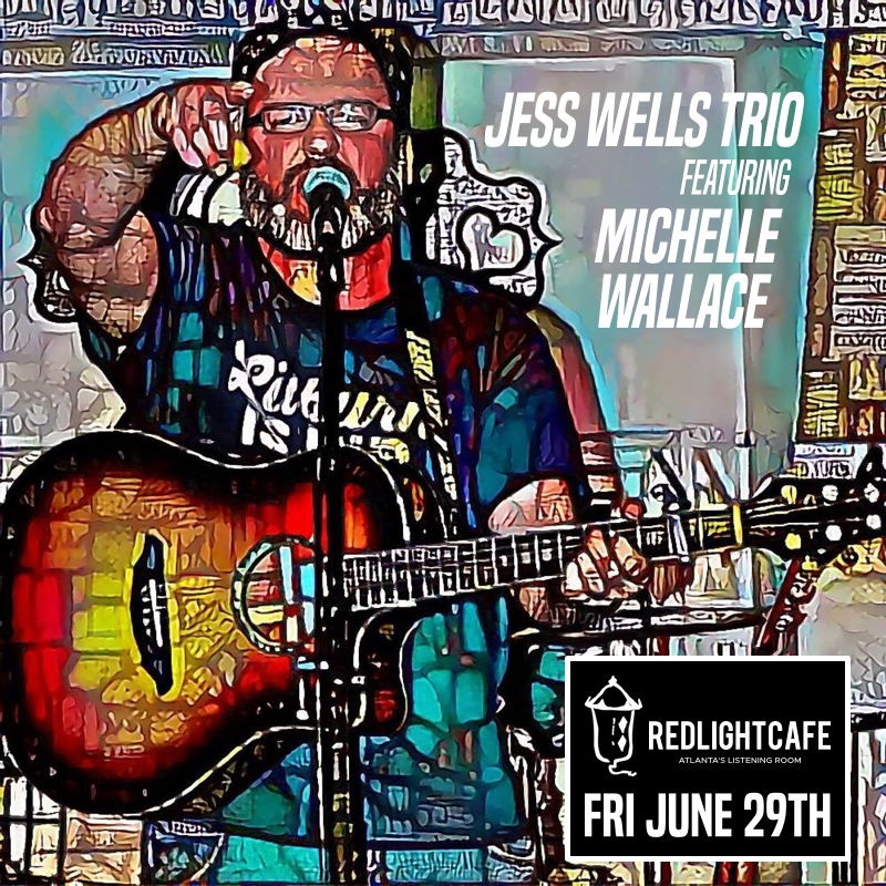 An Evening With the Jess Wells Trio feat. Michelle Wallace — June 29, 2018 — Red Light Café, Atlanta, GA