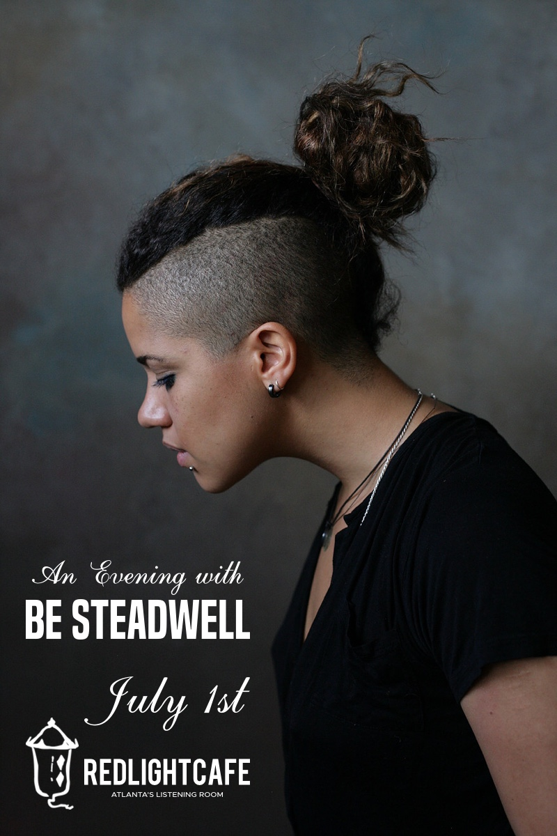 An Evening with Be Steadwell — July 1, 2018 — Red Light Café, Atlanta, GA