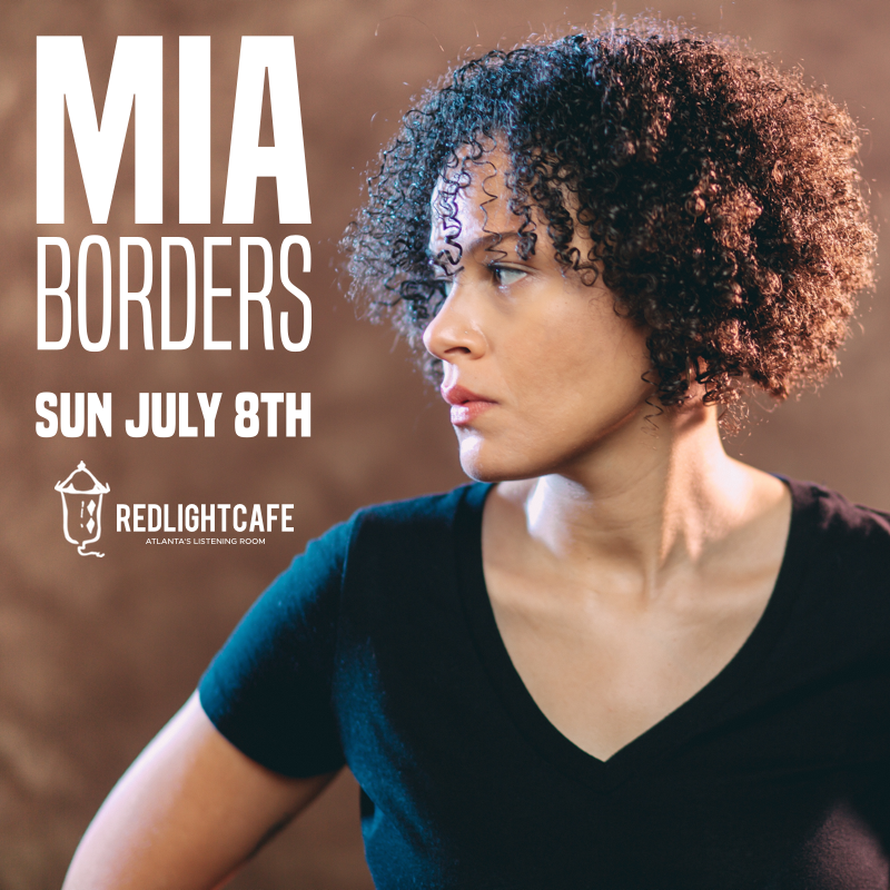 An Evening with Mia Borders — July 8, 2018 — Red Light Café, Atlanta, GA