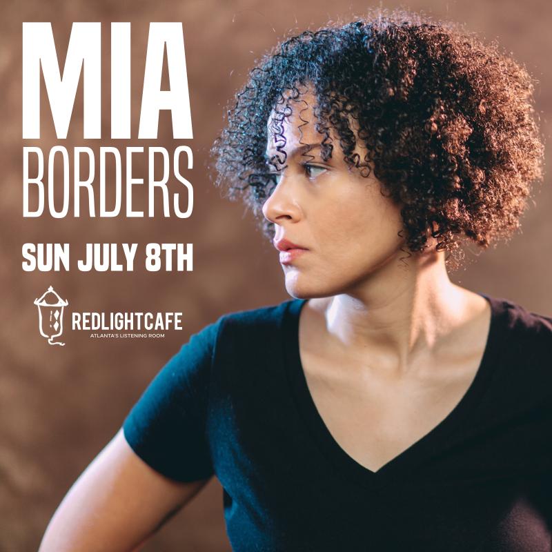An Evening with Mia Borders — July 8, 2018 — Red Light Café, Atlanta, GA