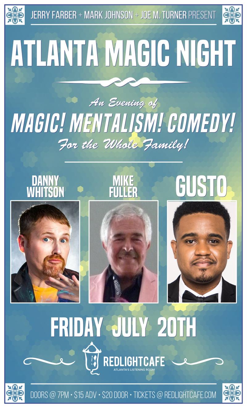 Atlanta Magic Night! w/ Danny Whitson + Mike Fuller + Gusto — July 20, 2018 — Red Light Café, Atlanta, GA