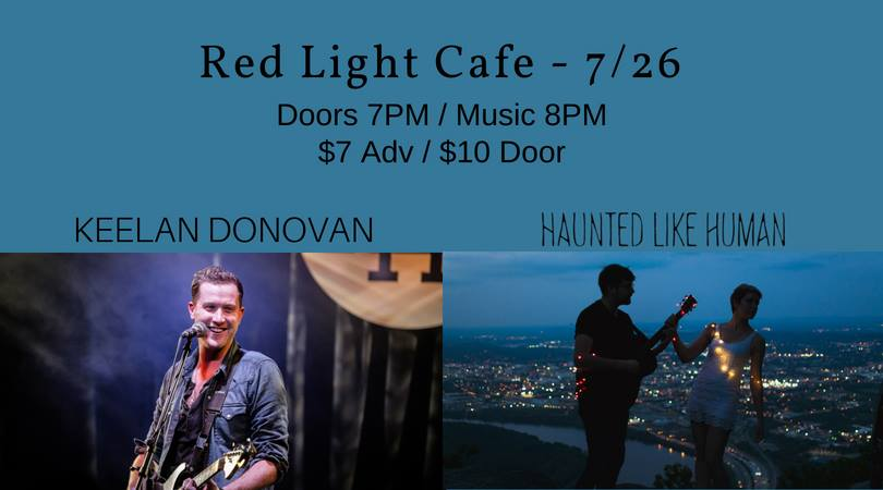 Keelan Donovan + Haunted Like Human w/ Grant Cowan — July 26, 2018 — Red Light Café, Atlanta, GA