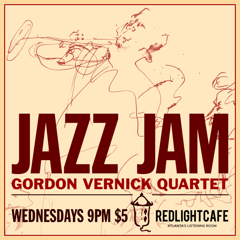 Jazz Jam w/ the Gordon Vernick Quartet — August 8, 2018 — Red Light Café, Atlanta, GA