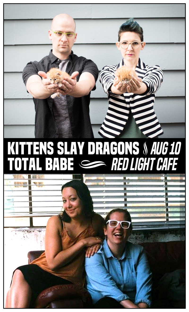 Kittens Slay Dragons + Total Babe — August 10, 2018 — Red Light Café, Atlanta, GA