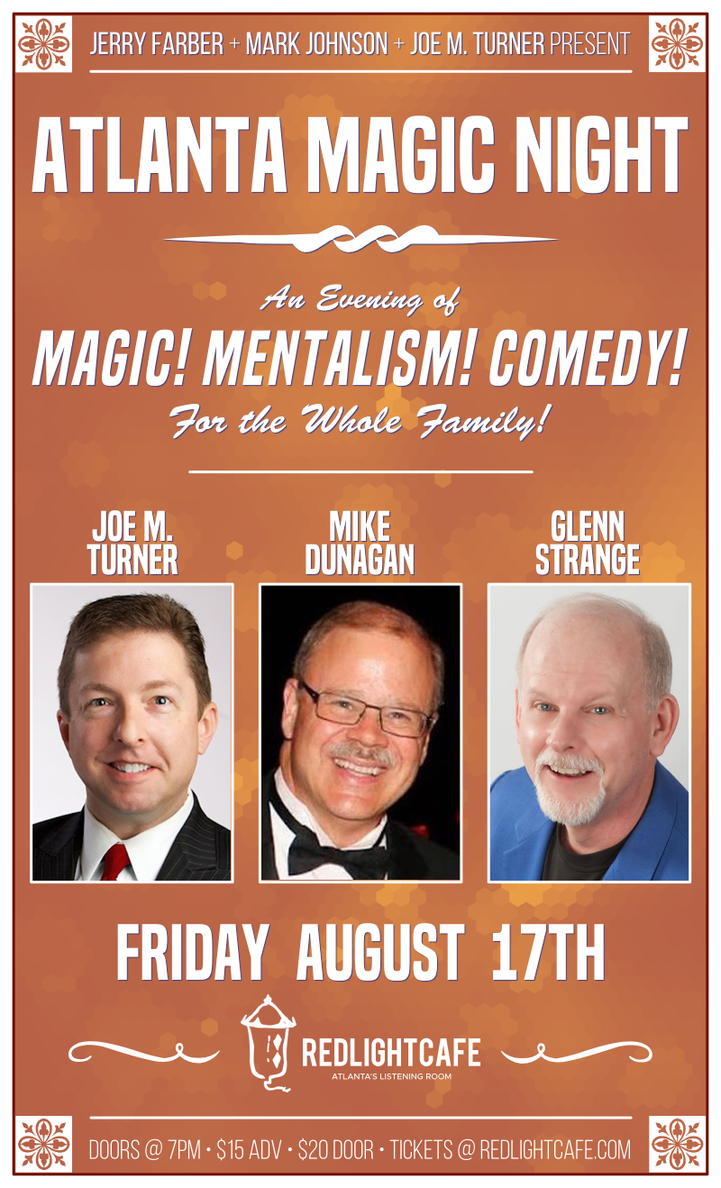 Atlanta Magic Night! w/ Joe M. Turner + Mike Dunagan + Glenn Strange — August 17, 2018 — Red Light Café, Atlanta, GA