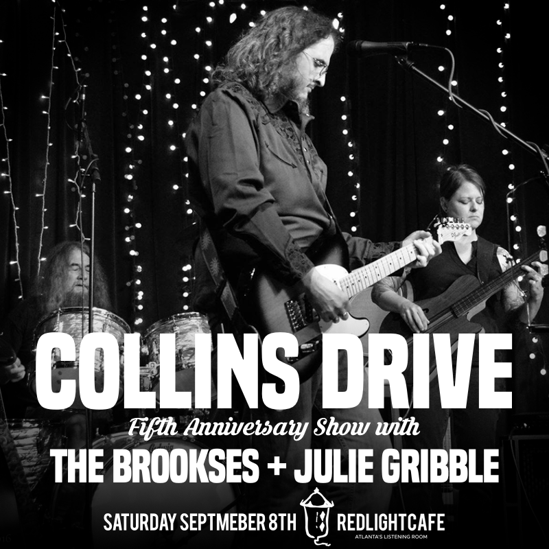 Collins Drive's 5th Anniversary Show w/ The Brookses + Julie Gribble — September 8, 2018 — Red Light Café, Atlanta, GA