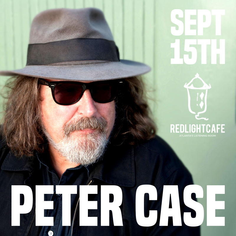 An Evening with Peter Case — September 15, 2018 — Red Light Café, Atlanta, GA