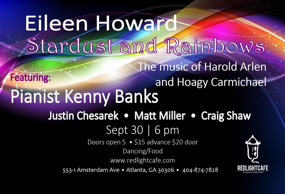 Eileen Howard presents Stardust and Rainbows: The Music of Harold Arlen and Hoagie Carmichael — September 30, 2018 — Red Light Café, Atlanta, GA