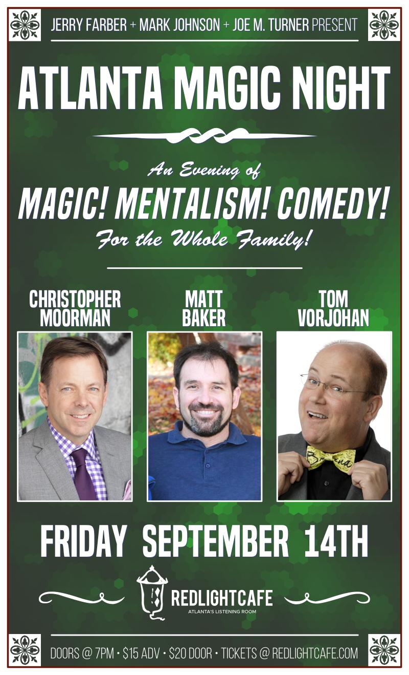 Atlanta Magic Night! w/ Christopher Moorman + Matt Baker + Tom Vorjohan — September 14, 2018 — Red Light Café, Atlanta, GA