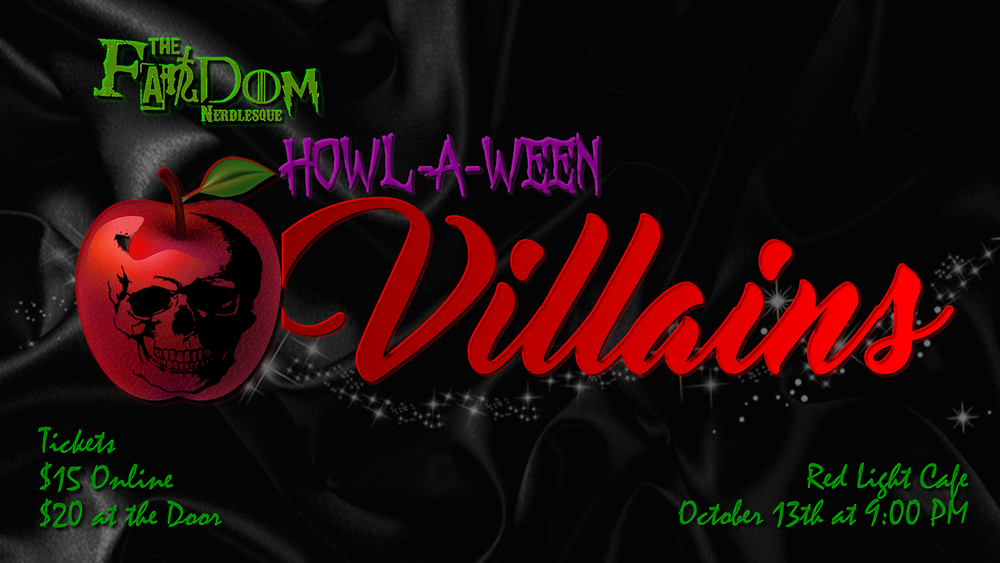 The Fandom Nerdlesque's Howl-a-Ween: Villains — October 13, 2018 — Red Light Café, Atlanta, GA