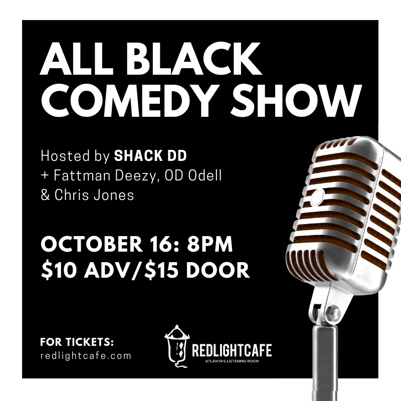 All Black Comedy Show — October 16, 2018 — Red Light Café, Atlanta, GA