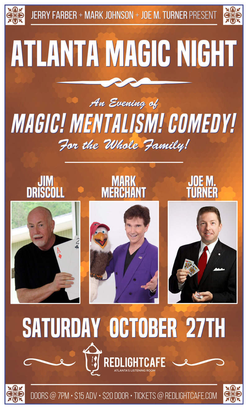 Atlanta Magic Night! w/ Jim Driscoll + Mark Merchant + Joe M. Turner — October 27, 2018 — Red Light Café, Atlanta, GA