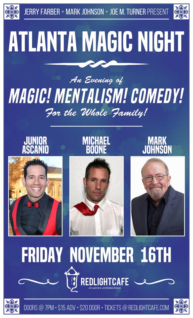 Atlanta Magic Night! w/ Junior Ascanio + Michael Boone + Mark Johnson — November 16, 2018 — Red Light Café, Atlanta, GA