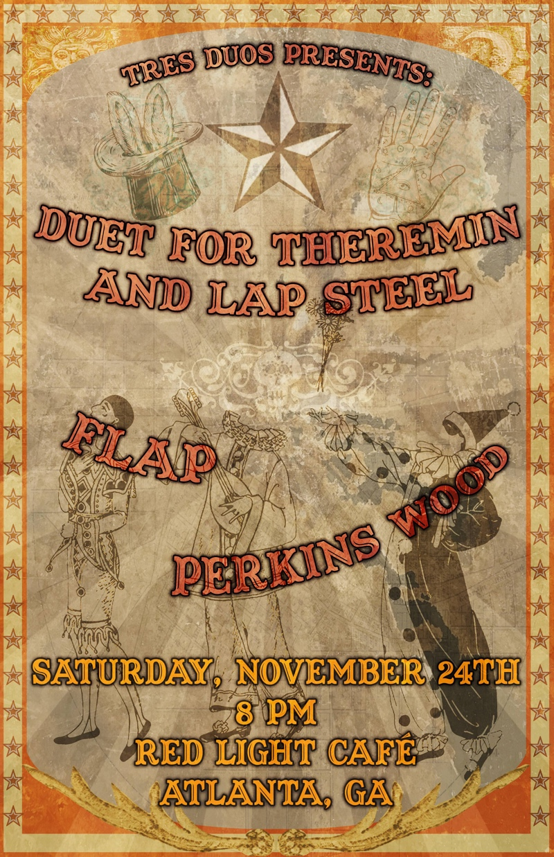 Tres Duos presents Perkins Wood + Flap + Duet for Theremin and Lap Steel — November 24, 2018 — Red Light Café, Atlanta, GA