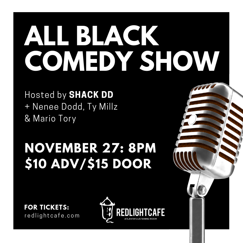 All Black Comedy Show — November 27, 2018 — Red Light Café, Atlanta, GA