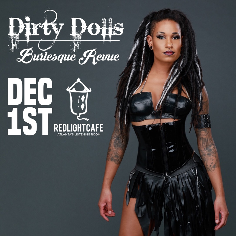 Dirty Dolls Burlesque Revue — December 1, 2018 — Red Light Café, Atlanta, GA