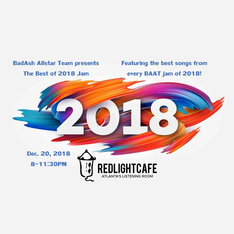 Best of 2018 Jam w/ BadAsh Allstar Team — December 20, 2018 — Red Light Café, Atlanta, GA
