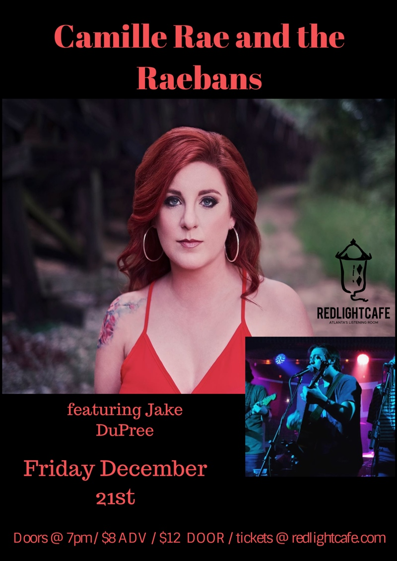 Camille Rae & the Raebans w/ Jake Dupree — December 21, 2018 — Red Light Café, Atlanta, GA